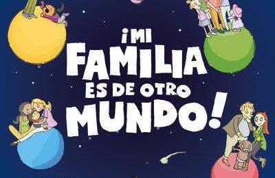 ¡Mi familia es de otro mundo!